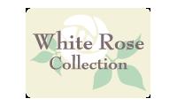 ホワイトローズコレクション